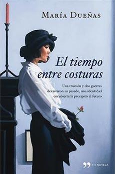 El tiempo entre costuras (María Dueñas)
